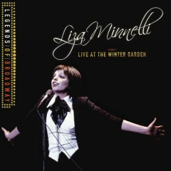 Legends Of Broadway - Liza Minnelli Live At The Winter Garden - Liza Minnelli