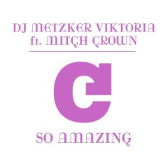 So Amazing (feat. Mitch Crown) - Viktoria Metzker, Mitch Crown