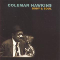 Body & Soul - Coleman Hawkins