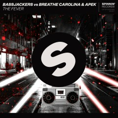 The Fever - Bassjackers, Breathe Carolina, APEK