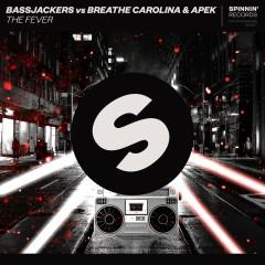 The Fever - Bassjackers, Breathe Carolina, APEK