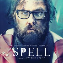 Spell (Original Motion Picture Soundtrack) - Patrick Stump