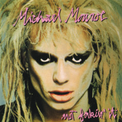 Not Fakin' It - Michael Monroe