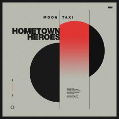 Hometown Heroes - Moon Taxi