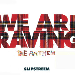 We Are Raving - Slipstreem