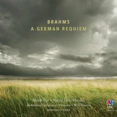 Brahms: A German Requiem - Nicole Car, Teddy Tahu Rhodes, Melbourne Symphony Orchestra, Johannes Fritzsch, Melbourne Symphony Orchestra Chorus