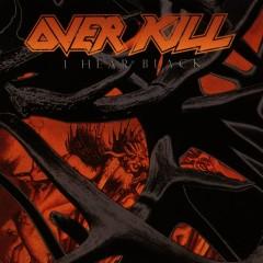 I Hear Black - Overkill