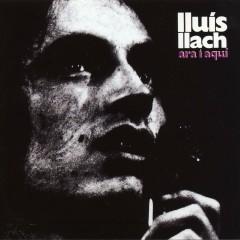 Ara I Aqui - Llúis Llach