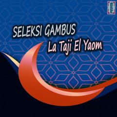 Seleksi Gambus La Taji El Yaom - Various Artists