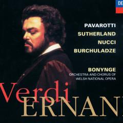 Verdi: Ernani - Paata Burchuladze, Dame Joan Sutherland, Luciano Pavarotti, Leo Nucci, Chorus of the Welsh National Opera