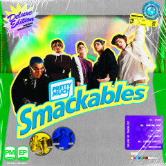 Smackables (Deluxe Edition) - PRETTYMUCH