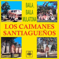 Baila, Baila Mulatona - Los Caimanes Santiaguenõs