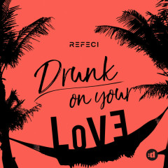 Drunk On Your Love (Single)
