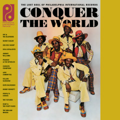 Conquer The World: The Lost Soul Of Philadelphia International Records - Various Artists