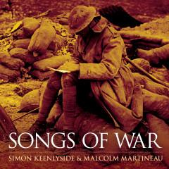 Songs of War - Simon Keenlyside