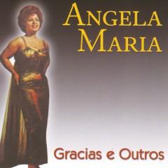 Gracias e Outros - Ângela Maria