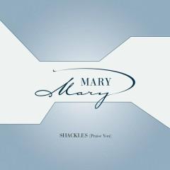 Shackles (Praise You) - Mary Mary