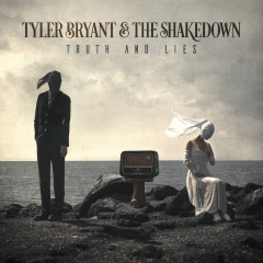 Truth And Lies - Tyler Bryant & The Shakedown