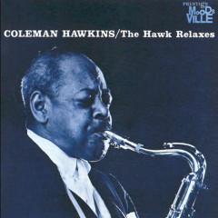The Hawk Relaxes - Coleman Hawkins