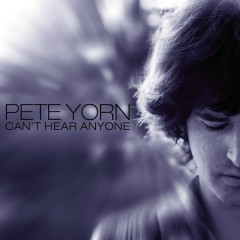 Can't Hear Anyone - Pete Yorn