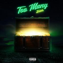 Too Many - Blake