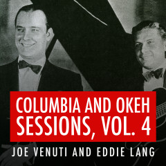 Joe Venuti and Eddie Lang Columbia and Okeh Sessions, Vol. 4 - Joe Venuti,Eddie Lang