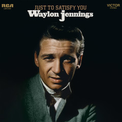 Just to Satisfy You - Waylon Jennings