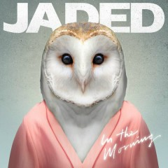 In the Morning (Remixes) - Jaded