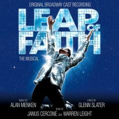 Leap Of Faith: The Musical (Original Broadway Cast Recording) - Alan Menken, Glenn Slater