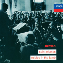 Britten: Saint Nicolas; Rejoice in the Lamb - Sir Peter Pears, David Hemmings, The Aldeburgh Festival Choir, The Aldeburgh Festival Orchestra, Benjamin Britten