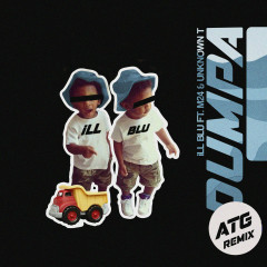 Dumpa (ATG Remix) - iLL BLU, M24, Unknown T