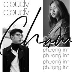 Chạm (Single) - Cloudy, Phượng Linh