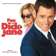 Fun With Dick & Jane (Original Motion Picture Soundtrack) - Theodore Shapiro