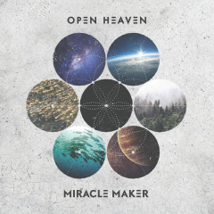 Miracle Maker (Live) - Open Heaven