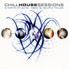 Chill House Sessions - Various Artists