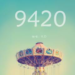 9420 (Chính Là Yêu Em) - K.D