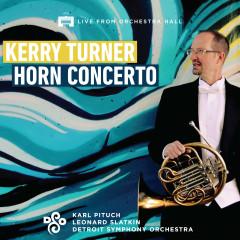 Kerry Turner Horn Concerto - Detroit Symphony Orchestra, Leonard Slatkin, Karl Pituch