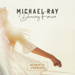 Dancing Forever (Acoustic Version) - Michael Ray