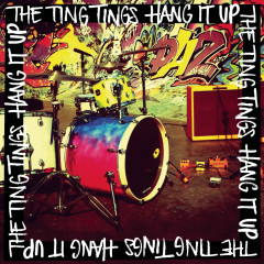 Hang It Up - The Ting Tings