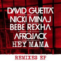 Hey Mama (feat. Nicki Minaj, Bebe Rexha & Afrojack) [Remixes EP] - David Guetta, Afrojack, Bebe Rexha, Nicki Minaj