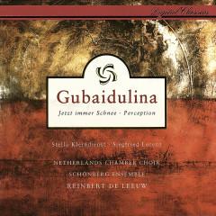 Gubaidulina: Jetzt immer Schnee; Perception - Reinbert de Leeuw, Schönberg Ensemble
