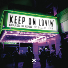 Keep On Lovin' (Shapeless Remix)