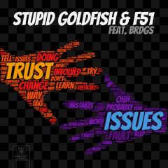 Trust Issues (feat. BRDGS) - Stupid Goldfish, F51, BRDGS