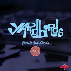 Classic Yardbirds Vol.5 - The Yardbirds