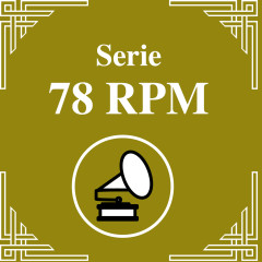 Serie 78 RPM : Juan D'Arienzo Vol.4 - Juan D'Arienzo y su Orquesta Típica