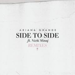 Side To Side (Remixes) - Ariana Grande, Nicki Minaj