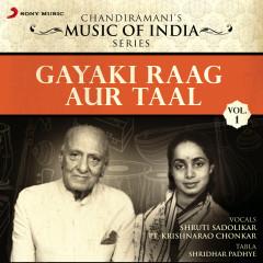 Gayaki Raag Aur Taal, Vol. 1 - Shruti Sadolikar, Pt. Krishnarao Chonkar