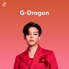 Những Bài Hát Hay Nhất Của G-Dragon