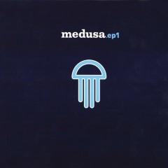 EP 1 - Medusa