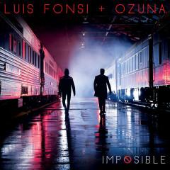 Imposible (Single) - Luis Fonsi, Ozuna